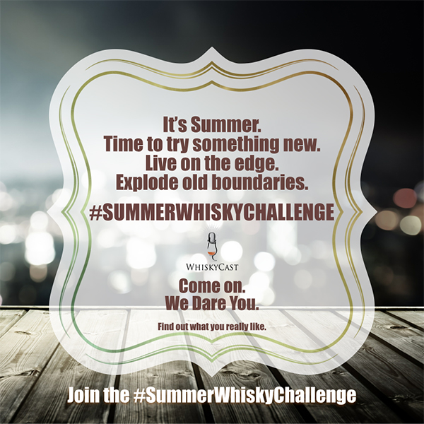 The WhiskyCast Summer Whisky Challenge