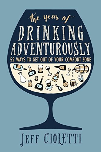 The Year of Drinking Adventurously. Image courtesy Twelve Books/Hachette.