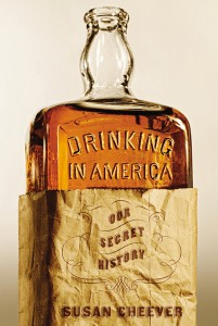 "Susan Cheever's ""Drinking in America"". Photo courtesy Hachette Book Group."