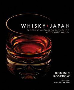 Whisky Japan by Dominic Roskrow. Image courtesy Kodansha USA.