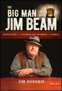 The Big Man of Jim Beam, Booker Noe and the Number One Bourbon in the World by Jim Kokoris. Image courtesy John Wiley & Sons.