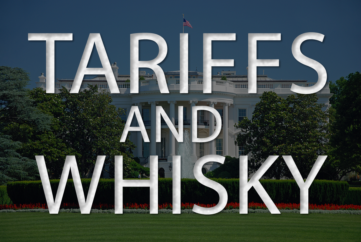 Tariffs and Whisky graphic. ©2020, CaskStrength Media.